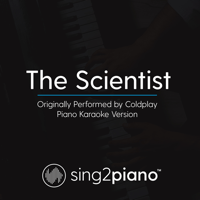 The Scientist (Originally Performed by Coldplay) [Piano Karaoke Version] Sing2Piano MP3