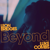 Beyond (feat. Luke Combs) [Live] Leon Bridges