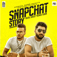 Snapchat Story (feat. Romee Khan) Bilal Saeed song