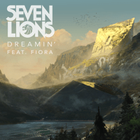 Dreamin' (feat. Fiora) Seven Lions MP3