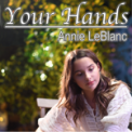Free Download Annie LeBlanc Your Hands Mp3