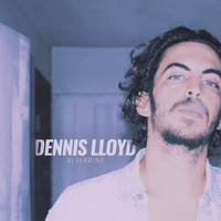 Nevermind Dennis Lloyd MP3
