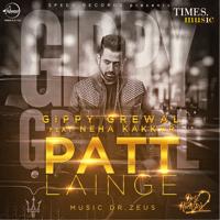 Patt Lainge (feat. Neha Kakkar) Gippy Grewal