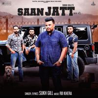 Saan Jatt Sukh Gill MP3