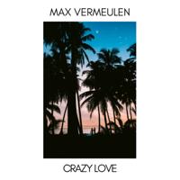 Crazy Love Max Vermeulen MP3
