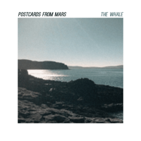 The Whale Postcards From Mars
