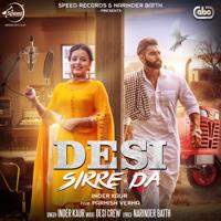Desi Sirre Da (feat. Parmish Verma & Desi Crew) Inder Kaur