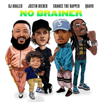 No Brainer (feat. Justin Bieber, Chance the Rapper & Quavo) DJ Khaled