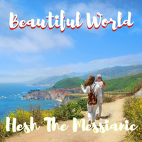 Beautiful World Hesh The Messianic