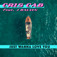 Just Wanna Love You (feat. J Balvin) Cris Cab MP3