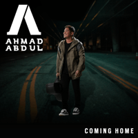 Ahmad Abdul Coming Home