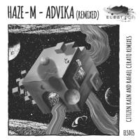 Advika (Citizen Kain Remix) Haze-M