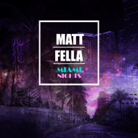 Miami Nights Matt Fella