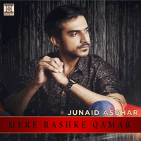 Mere Rashke Qamar Junaid Asghar
