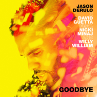 Goodbye (feat. Nicki Minaj & Willy William) Jason Derulo & David Guetta