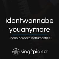 Idontwannabeyouanymore (Originally Performed by Billie Eilish) [Piano Karaoke Version] Sing2Piano