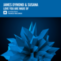 Free Download James Dymond & Susana Love You Are Made Of Mp3