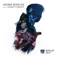Legends Never Die (feat. Against the Current) League of Legends