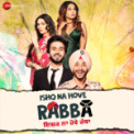 Free Download Navjeet & Youngveer Ishq Na Hove Rabba (Title) Mp3