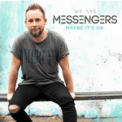 Free Download We Are Messengers Maybe It's Ok Mp3