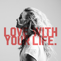 Love With Your Life Hollyn song