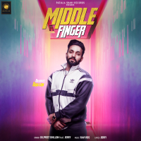 Middle Finger Dilpreet Dhillon MP3