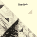 Free Download Roger Goula Looking Back to Self Awareness Mp3