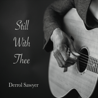 Sweet by and By Derrol Sawyer MP3