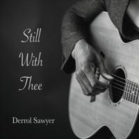 Sweet by and By Derrol Sawyer