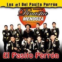 El Pasito Perrón Grupo Dinastia Mendoza