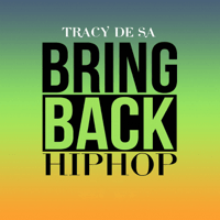 Bring Back Hip Hop Tracy De Sá