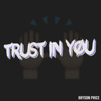 Trust in You (feat. Adriana) Bryson Price