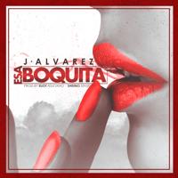 Esa Boquita J Alvarez