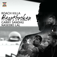 Heartbroken Roach Killa, Garry Sandhu & Naseebo Lal MP3
