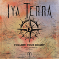 Free Download Iya Terra Follow Your Heart (feat. Zion Thompson from the Green) Mp3