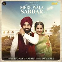 Mere Wala Sardar Dr. Shree & Jugraj Sandhu MP3