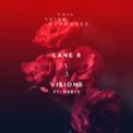Free Download Lane 8 Visions (feat. RBBTS) Mp3