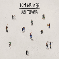 Just You and I Tom Walker MP3