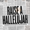 Free Download Bethel Music, Jonathan David Helser & Melissa Helser Raise a Hallelujah (Studio Version) Mp3