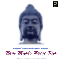 Nam Myoho Renge Kyo Sandeep Khurana