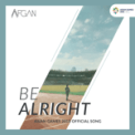 Free Download Afgan Be Alright (Asian Games 2018 Album : Energy of Asia) Mp3