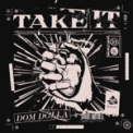 Free Download Dom Dolla Take It Mp3