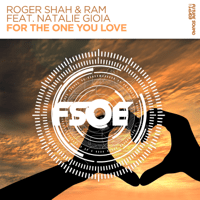 For the One You Love (feat. Natalie Gioia) Roger Shah & Ram song