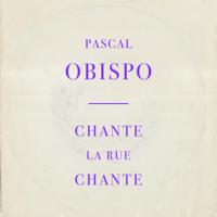 Chante La Rue Chante Pascal Obispo