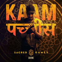 Kaam 25 (Sacred Games) DIVINE song