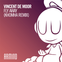Fly Away (Khomha Remix) Vincent de Moor
