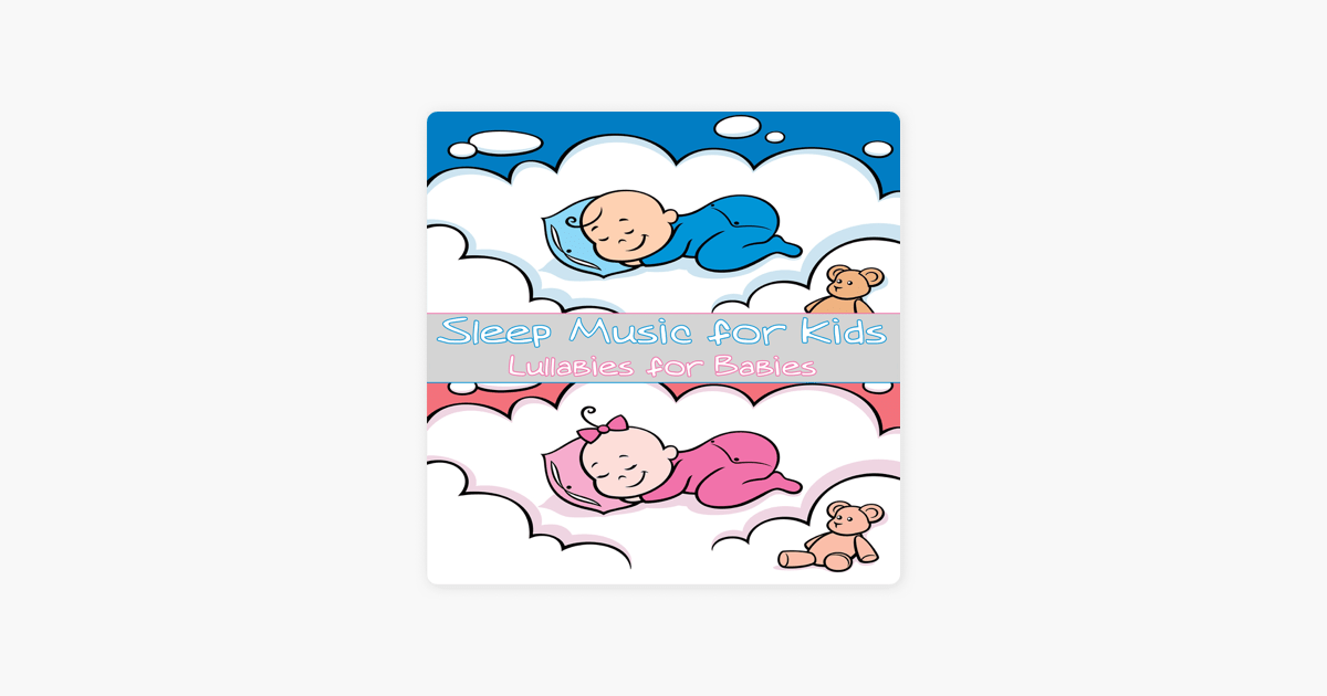 Sleep Music For Kids Sleep Music For Kids Lullabies For Babies By Jl Mc Gregor