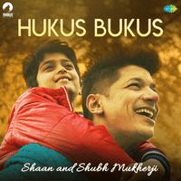 Hukus Bukus Shaan & Shubh Mukherji song