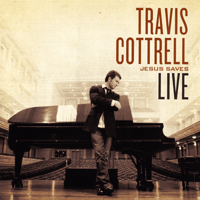 Jesus Is the Lord (Live) Travis Cottrell