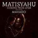 Free Download Matisyahu Coming from Afar (feat. Mavado) Mp3